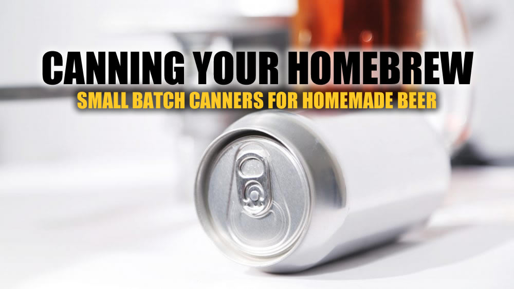 The Best Can Seamers for Canning Your Homebrew